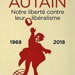 Notre liberté contre leur libéralisme (1968-2018)